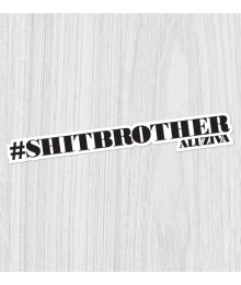 Sticker #shitbrother