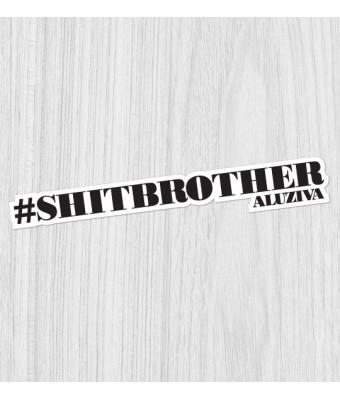 Sticker #shitbrother