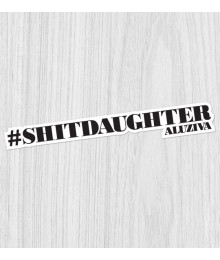 Sticker #shitdaughter