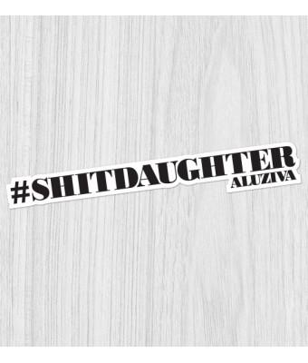 Sticker #shitdaughter