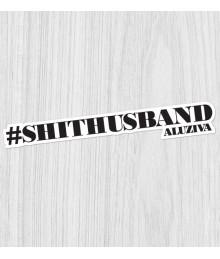 Sticker #shithusband