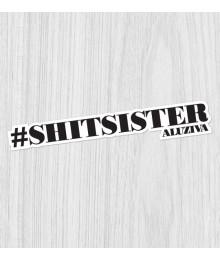 Sticker #shitsister