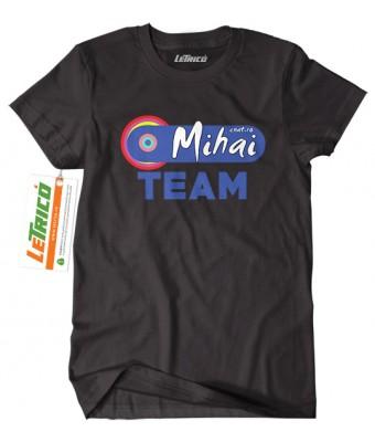 Tricou Mihai Team