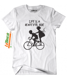 Tricou Life Is A Beautiful Ride