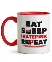 Cană Eat Sleep IHATEPINK Repeat