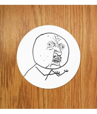 Sticker Y U NO